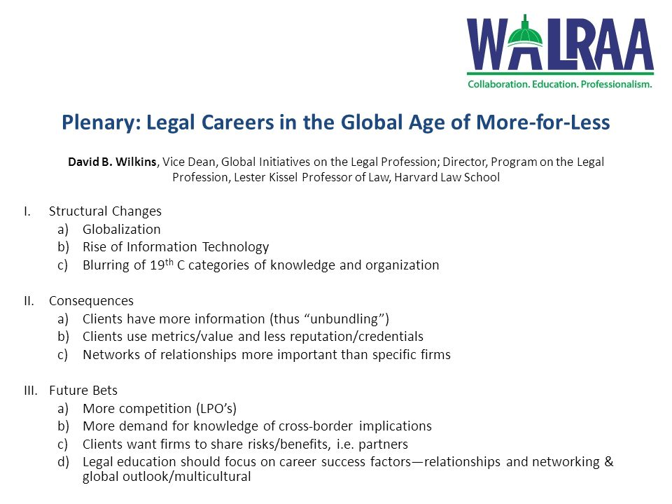 Plenary: Legal Careers in the Global Age of More-for-Less David B.