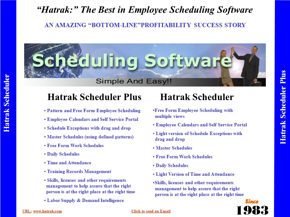 Hatrak: The Best in Employee Scheduling Software URL:URL: www.hatrak.comClick to send an Emailwww.hatrak.comClick to send an Email Hatrak Scheduler Hatrak Scheduler Plus Hatrak: Where Quality Counts