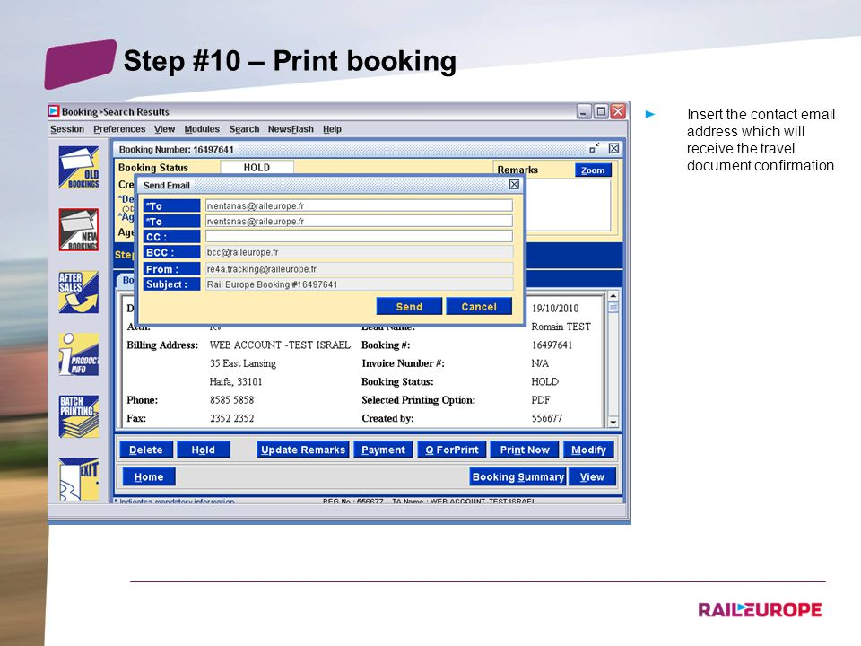Step #10 – Print booking Insert the contact email address which will receive the travel document confirmation 1 2