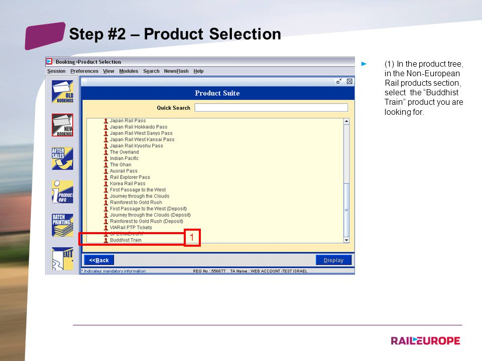 Step #2 – Product Selection (1) In the product tree, in the Non-European Rail products section, select the Buddhist Train product you are looking for.