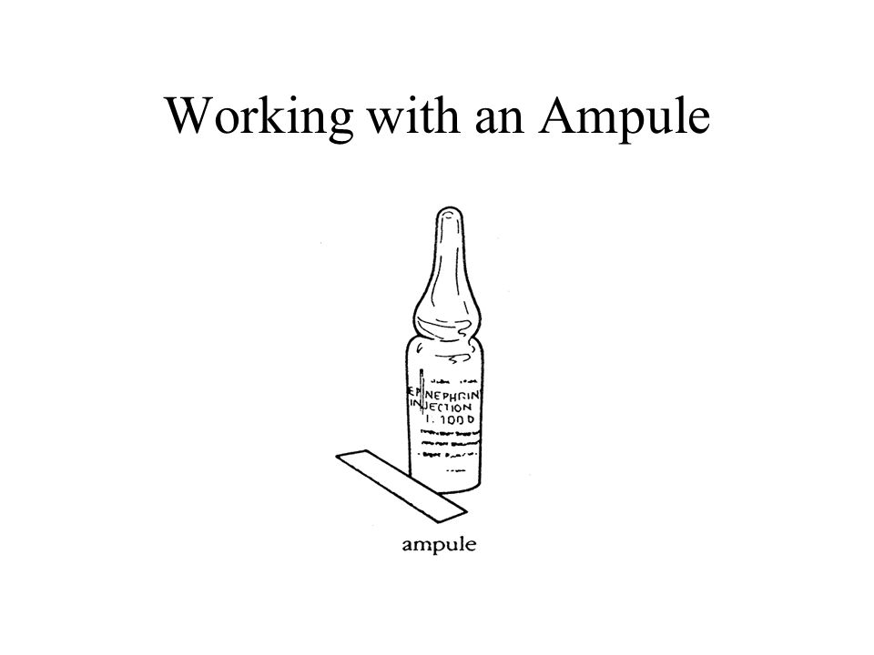 Working with an Ampule