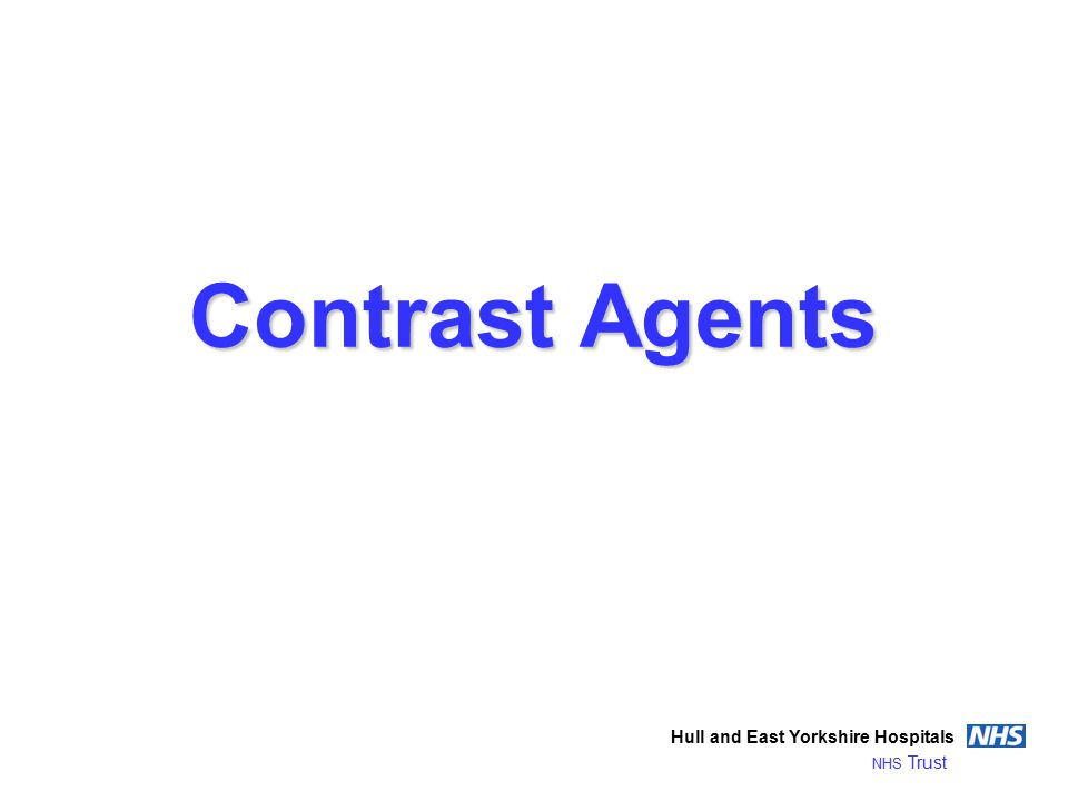 Contrast Agents Hull and East Yorkshire Hospitals NHS Trust