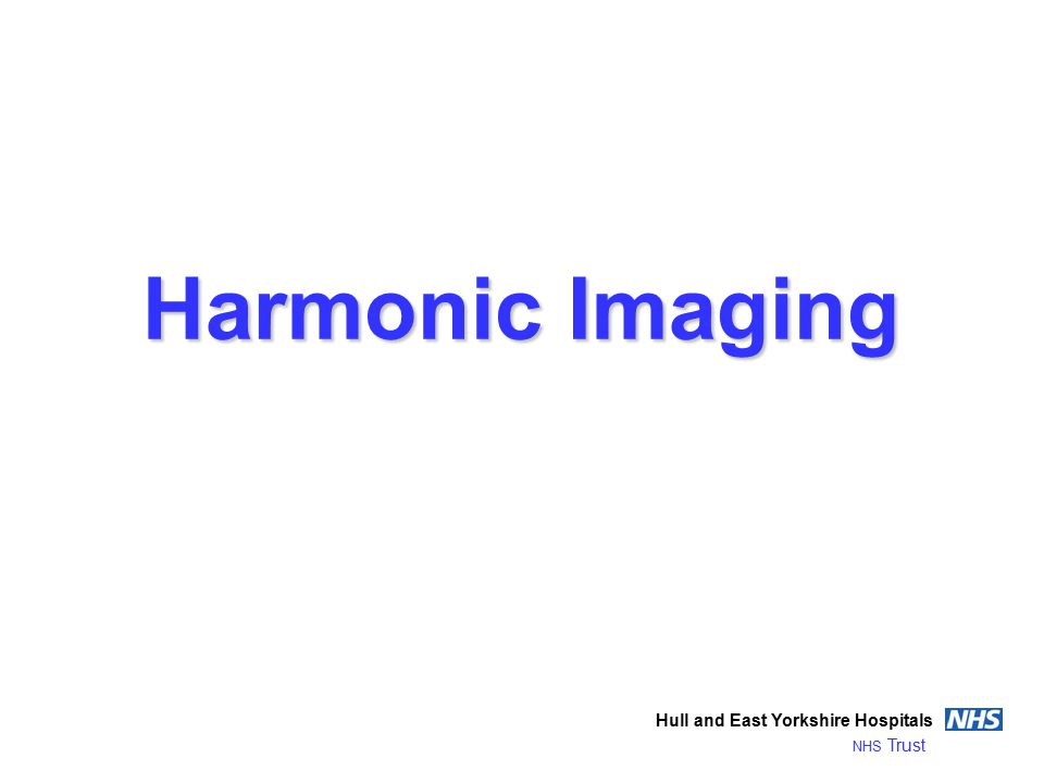 Harmonic Imaging Hull and East Yorkshire Hospitals NHS Trust