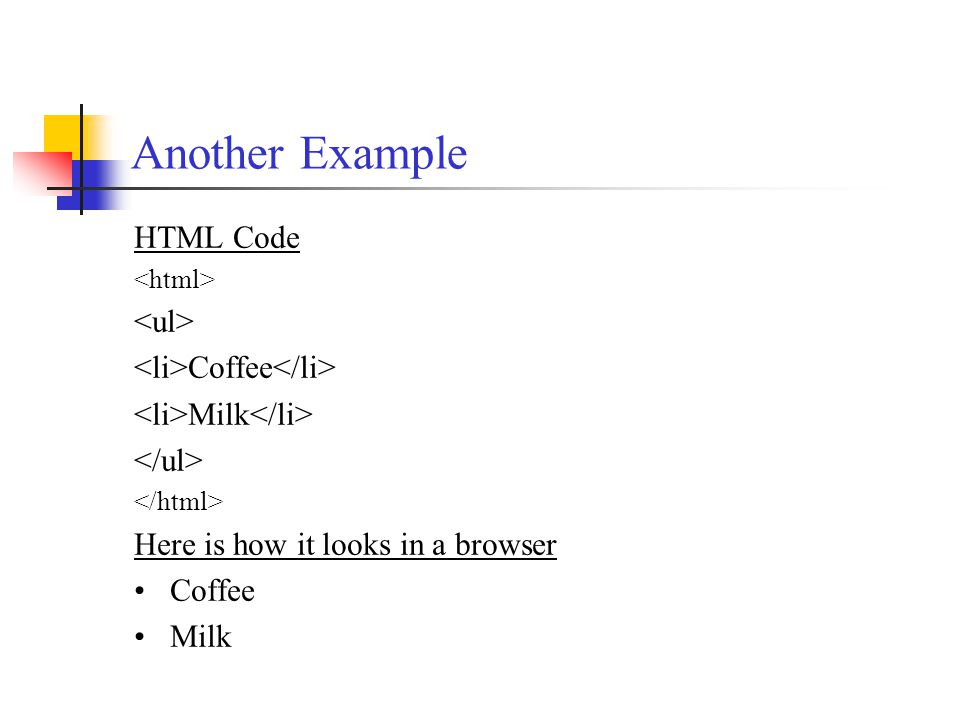 Another Example HTML Code Coffee Milk Here is how it looks in a browser Coffee Milk