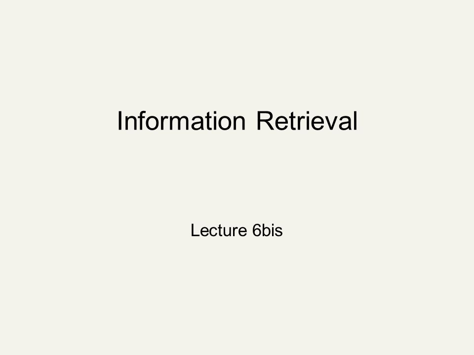 Information Retrieval Lecture 6bis