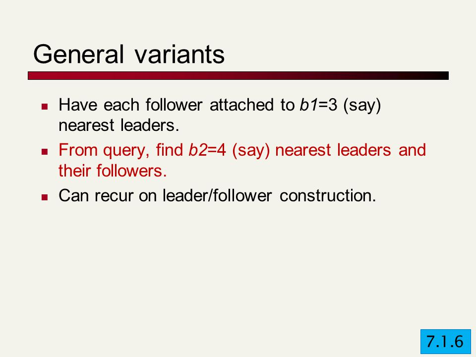 General variants Have each follower attached to b1=3 (say) nearest leaders.