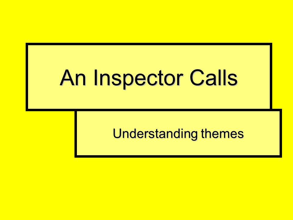 An Inspector Calls Understanding themes