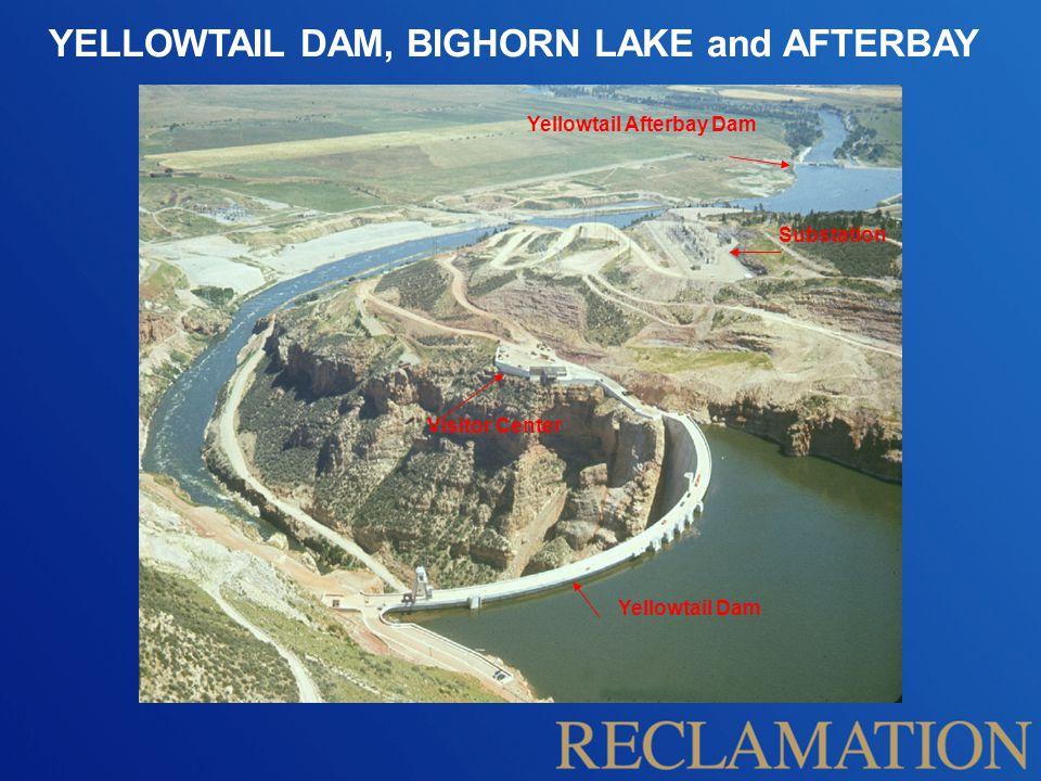 YELLOWTAIL DAM, BIGHORN LAKE and AFTERBAY Visitor Center Yellowtail Dam Substation Yellowtail Afterbay Dam