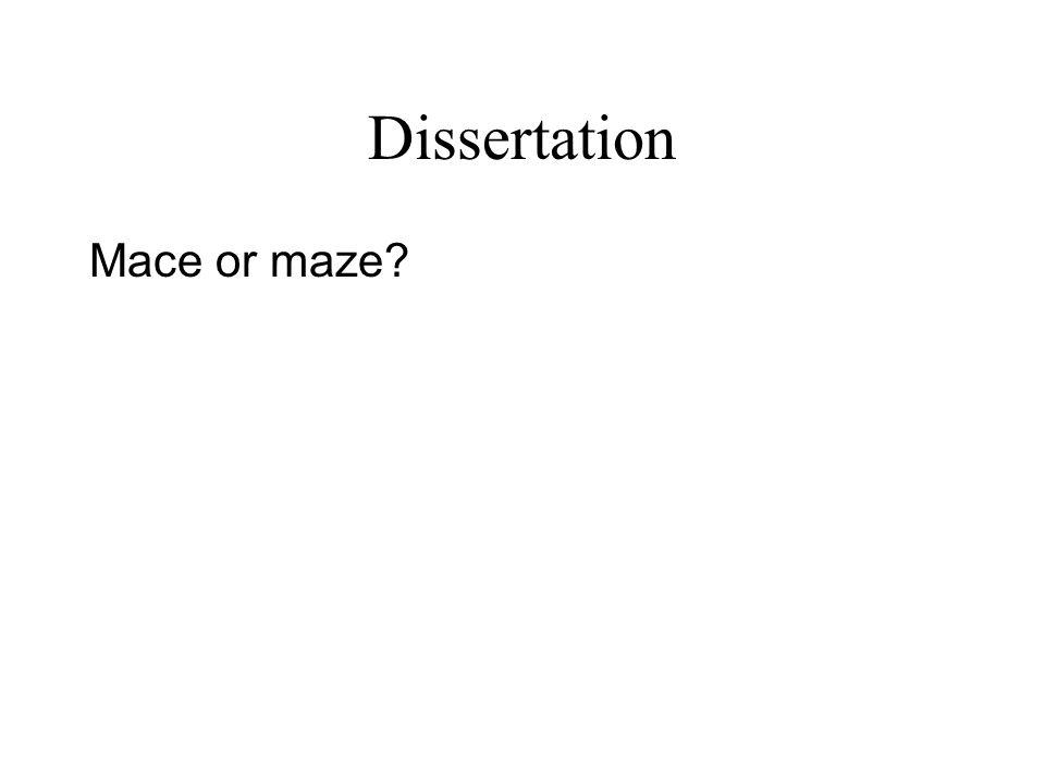 Dissertation Mace or maze