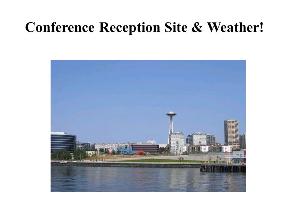 Conference Reception Site & Weather!