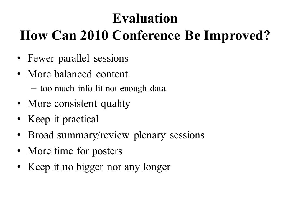 Evaluation How Can 2010 Conference Be Improved.