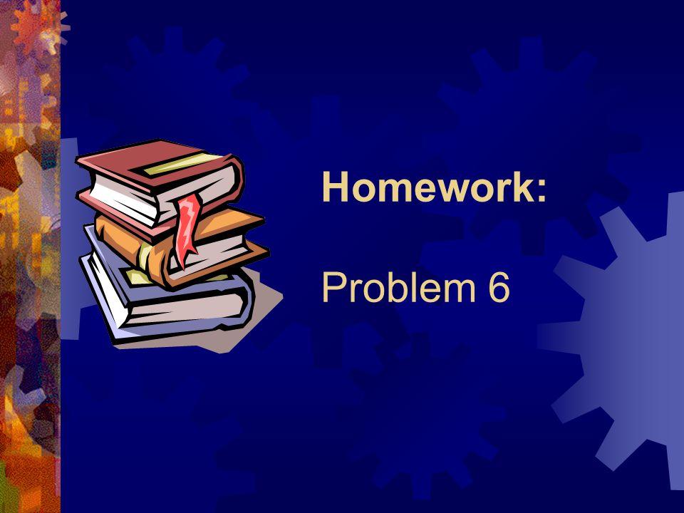 Homework: Problem 6