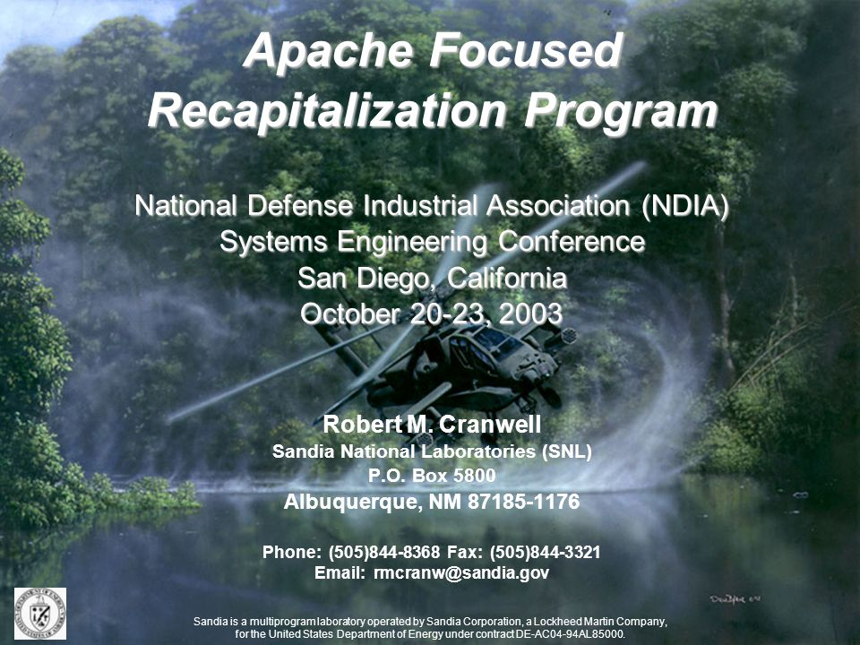 Apache Focused Recapitalization Program National Defense Industrial Association (NDIA) Systems Engineering Conference San Diego, California October 20-23, 2003 Robert M.