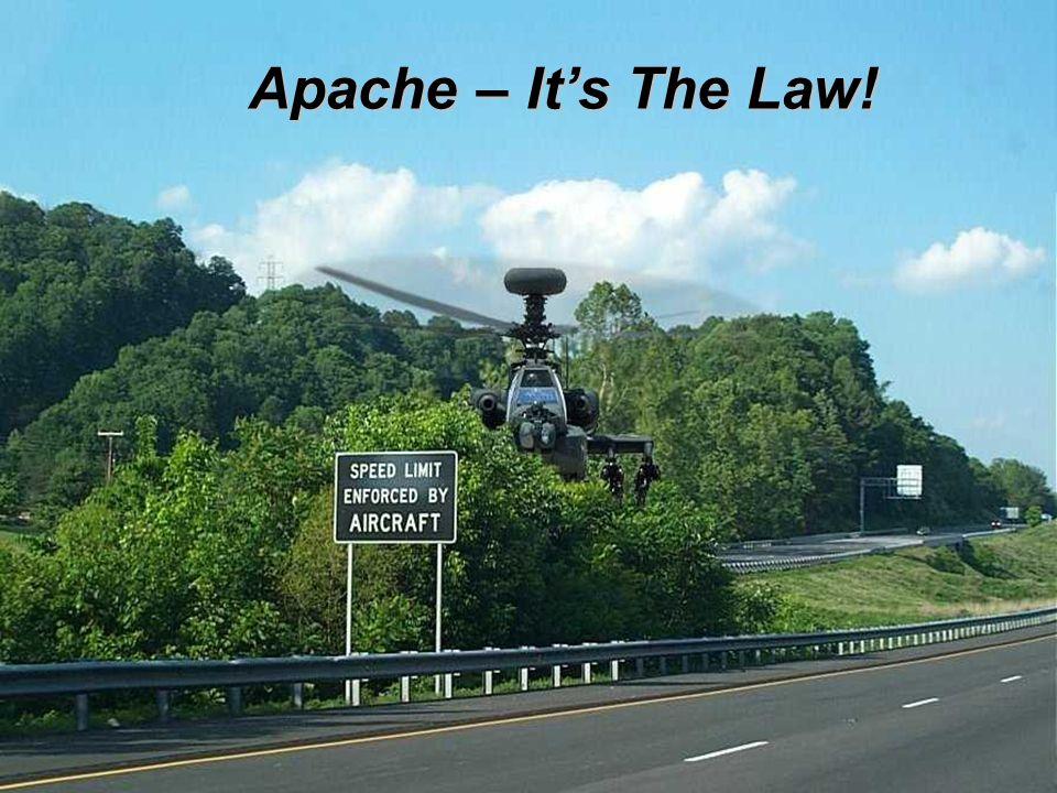 Apache – It's The Law!