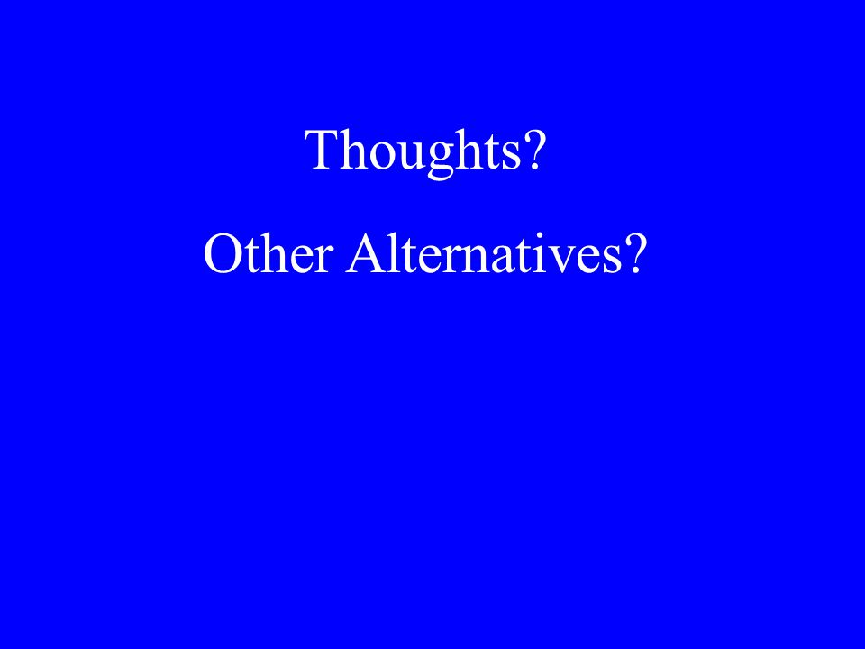 Thoughts Other Alternatives