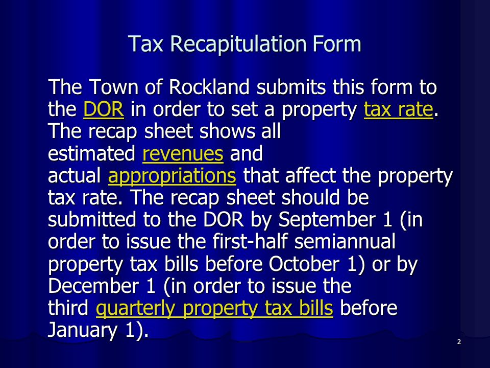 2 Tax Recapitulation Form The Town of Rockland submits this form to the DOR in order to set a property tax rate.