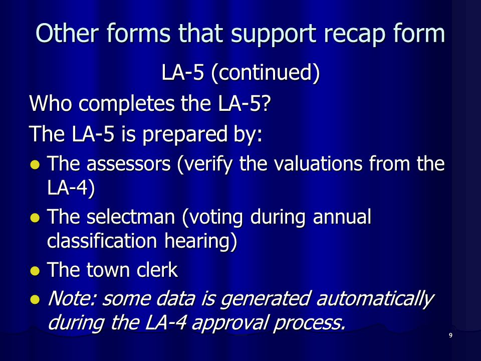 9 Other forms that support recap form LA-5 (continued) Who completes the LA-5.