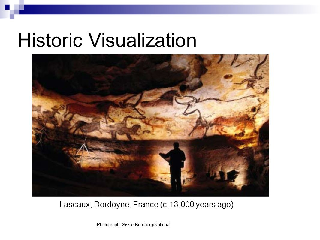 Historic Visualization Photograph: Sissie Brimberg/National Lascaux, Dordoyne, France (c.13,000 years ago).