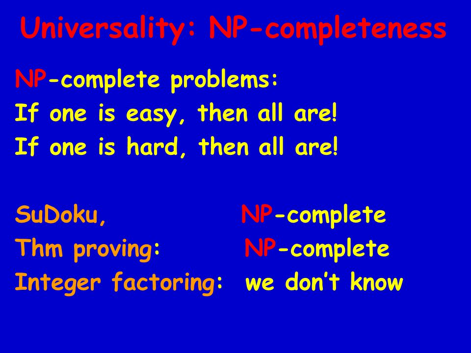 NP-complete problems: If one is easy, then all are.