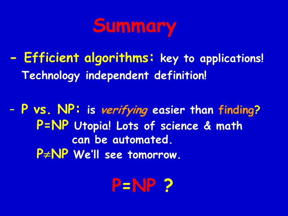 - Efficient algorithms : key to applications.Technology independent definition.
