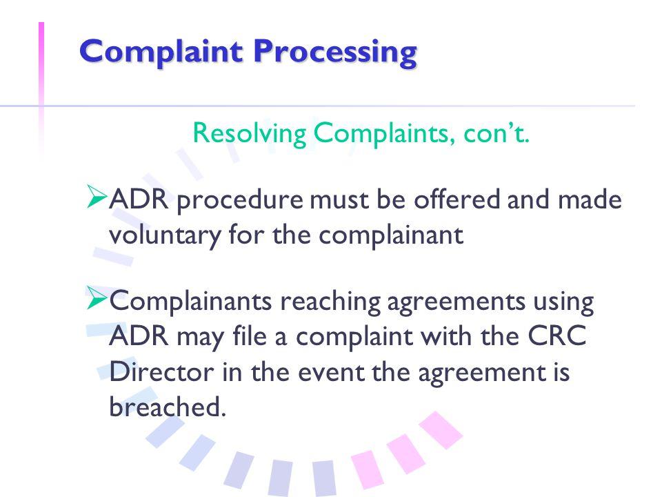 Complaint Processing Resolving Complaints, con't.