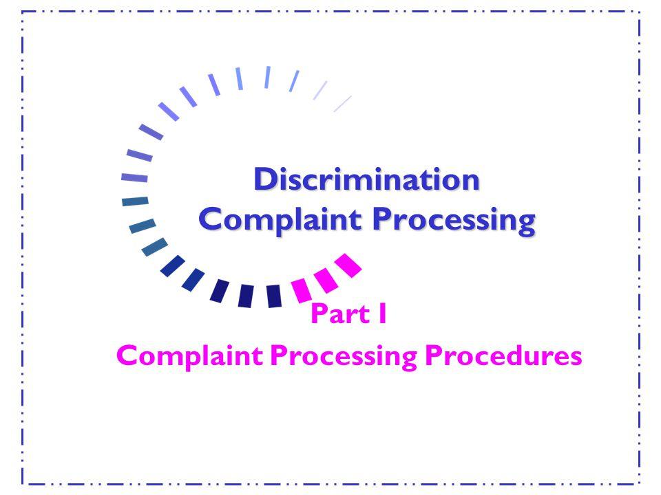 Discrimination Complaint Processing Part I Complaint Processing Procedures