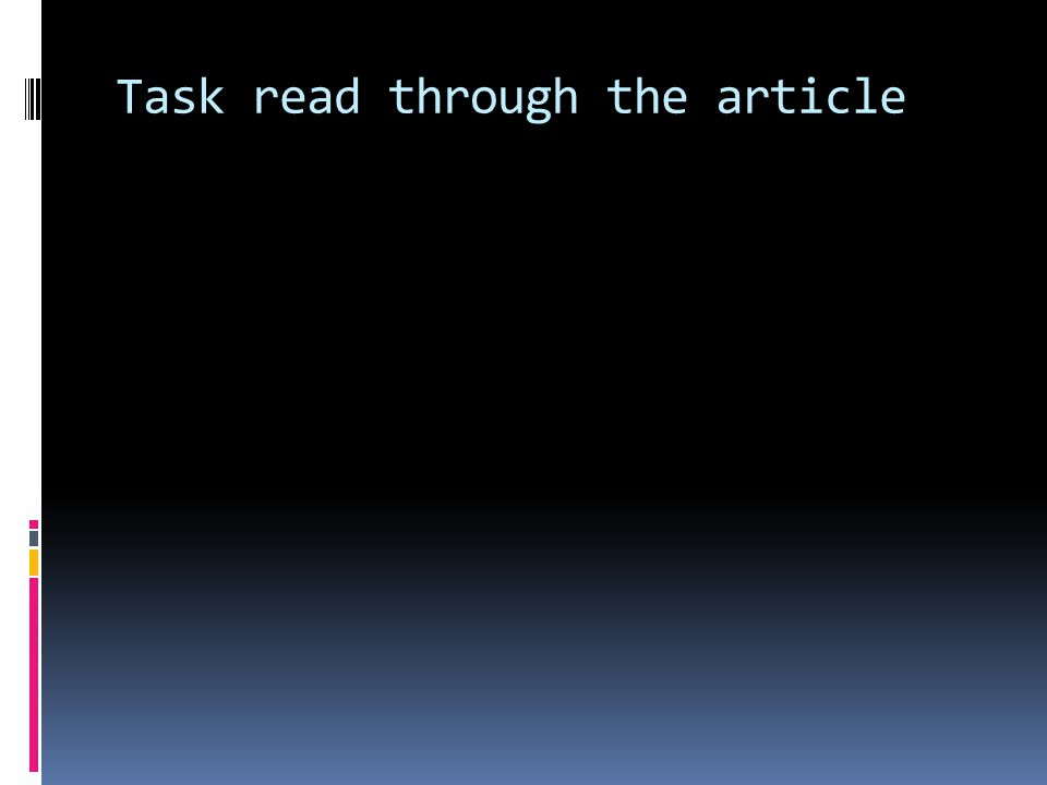 Task read through the article