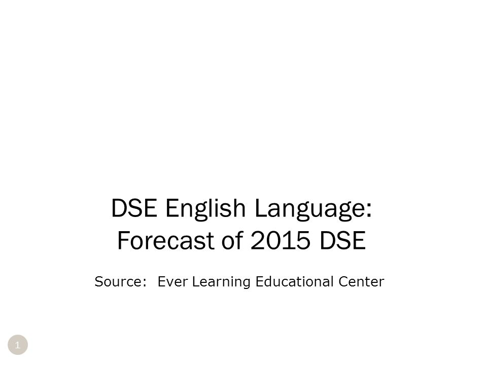 Source: Ever Learning Educational Center DSE English Language: Forecast of 2015 DSE 1