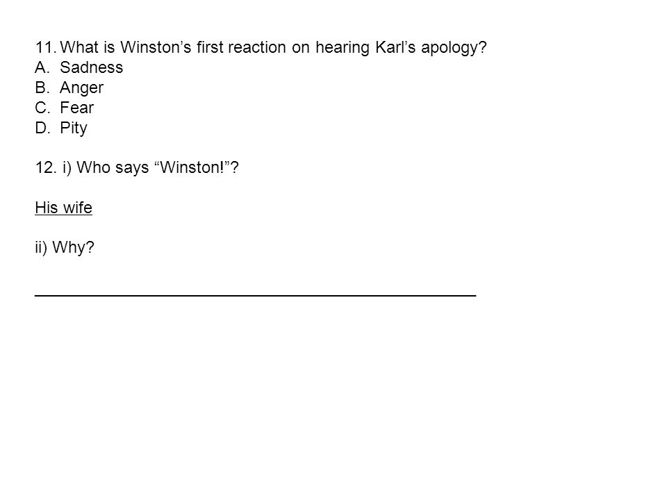 11.What is Winston's first reaction on hearing Karl's apology.