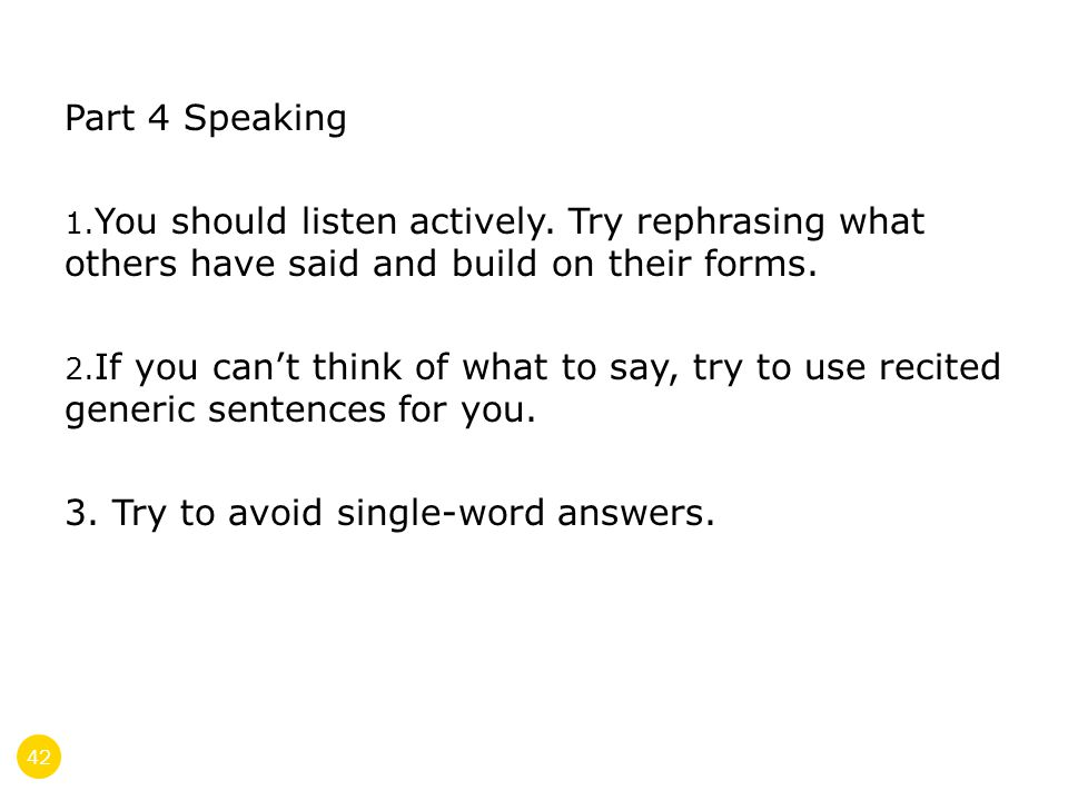 42 Part 4 Speaking 1. You should listen actively.