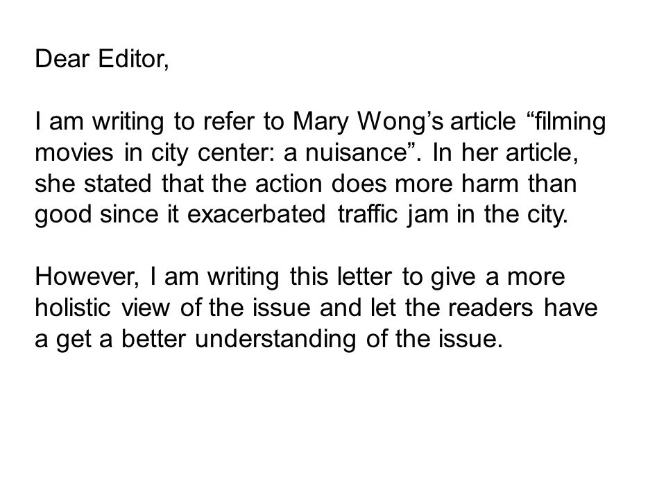 Dear Editor, I am writing to refer to Mary Wong's article filming movies in city center: a nuisance .