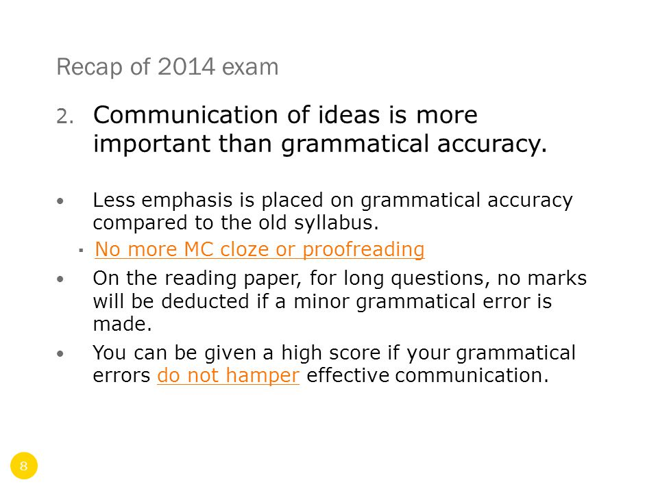 Recap of 2014 exam 2. Communication of ideas is more important than grammatical accuracy.