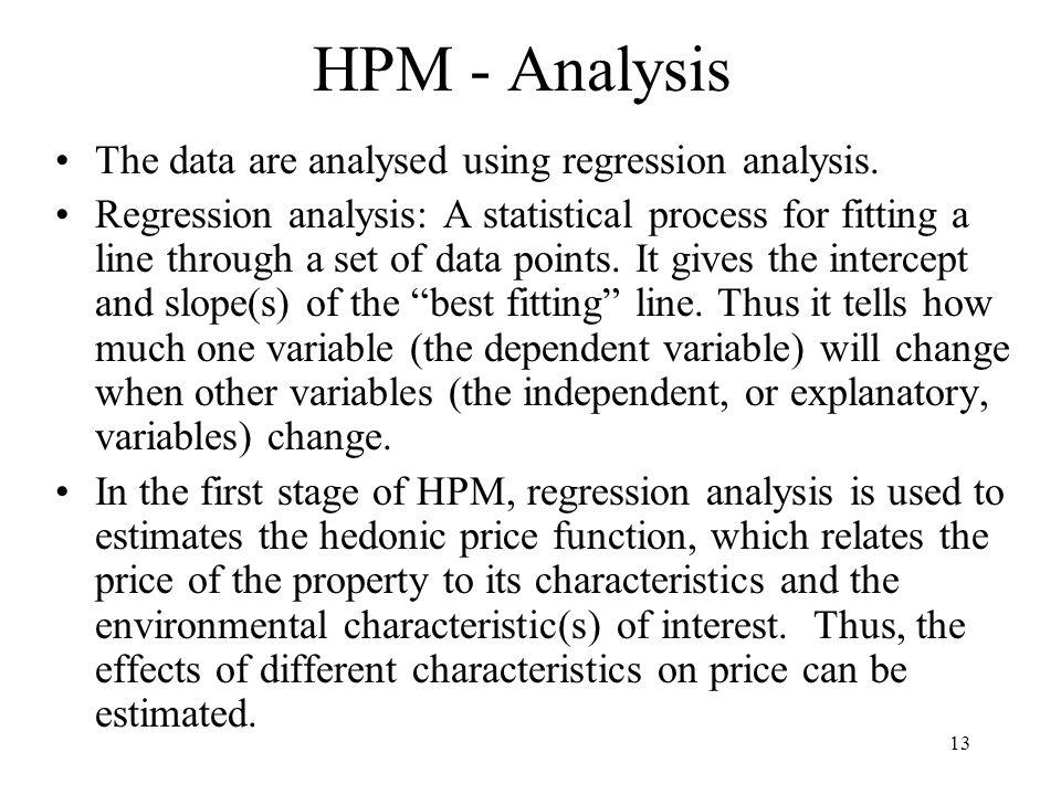 13 HPM - Analysis The data are analysed using regression analysis.