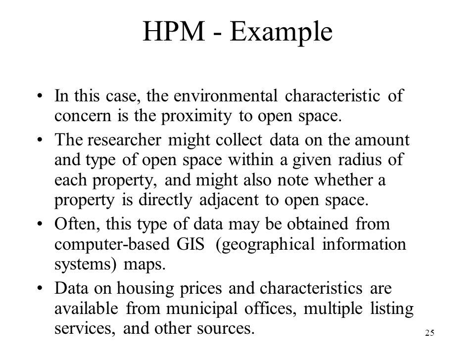 25 HPM - Example In this case, the environmental characteristic of concern is the proximity to open space.