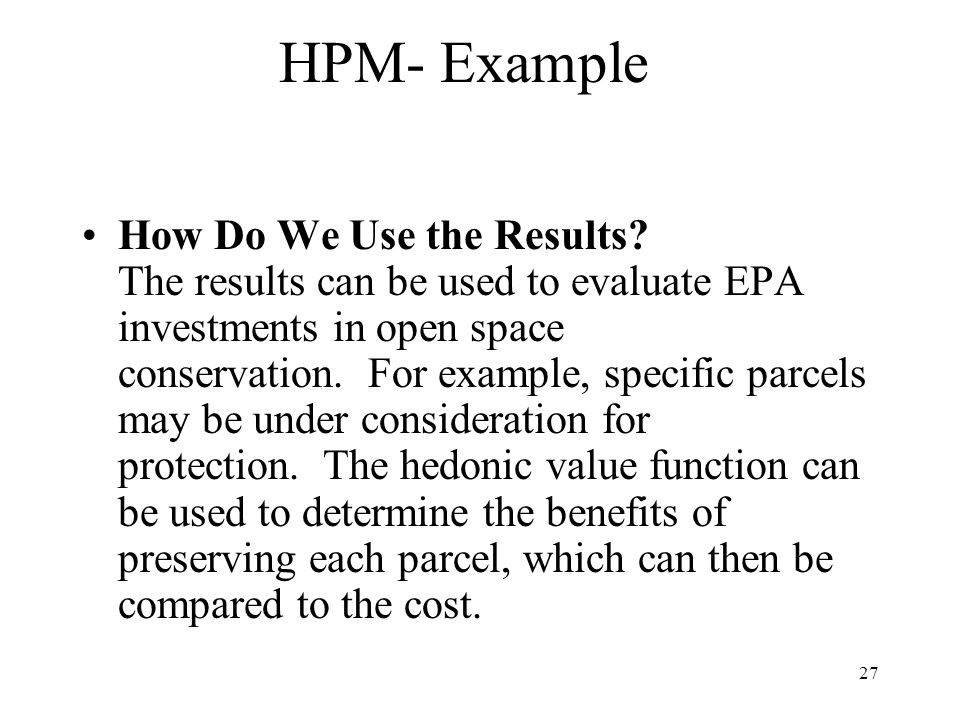 27 HPM- Example How Do We Use the Results.