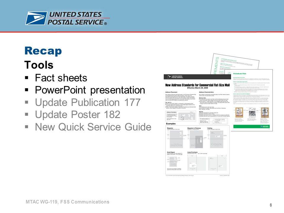 8 Recap Tools  Fact sheets  PowerPoint presentation  Update Publication 177  Update Poster 182  New Quick Service Guide MTAC WG-119, FSS Communic