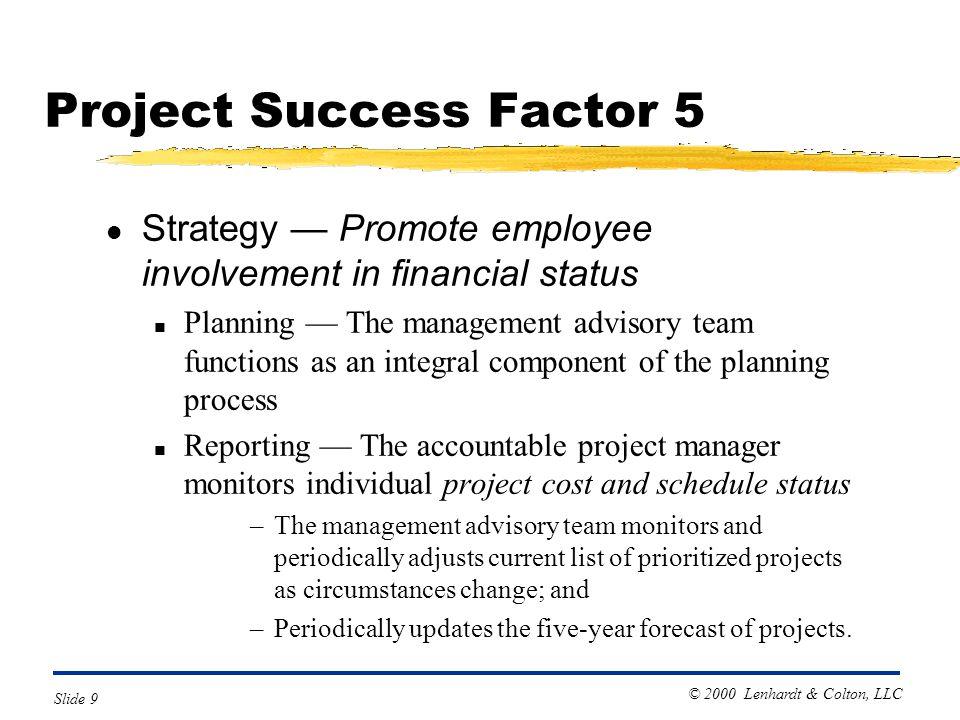 © 2000 Lenhardt & Colton, LLC Slide 9 l Strategy — Promote employee involvement in financial status n Planning — The management advisory team function