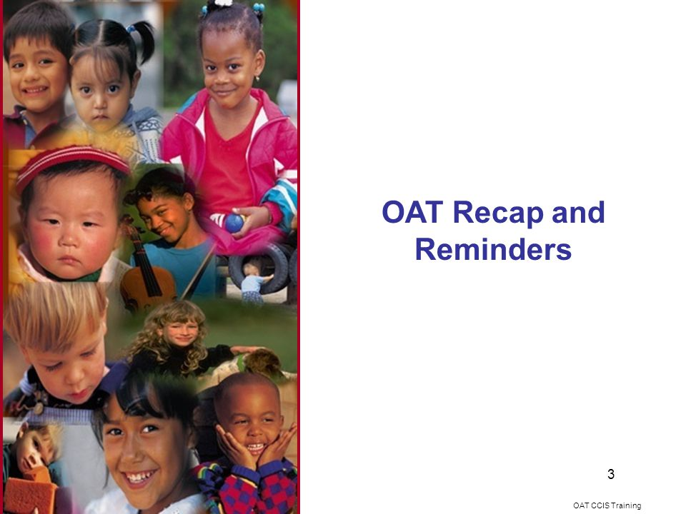 OAT Recap and Reminders OAT CCIS Training 3