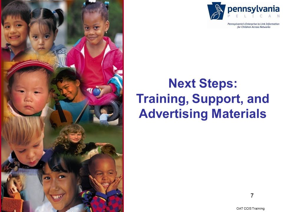 7 7 Next Steps: Training, Support, and Advertising Materials