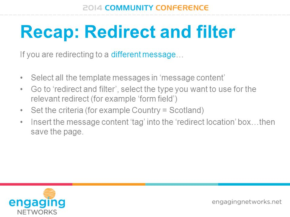Recap: Redirect and filter If you are redirecting to a different message… Select all the template messages in 'message content' Go to 'redirect and fi