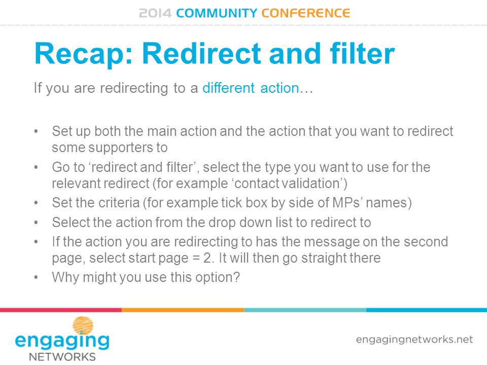 Recap: Redirect and filter If you are redirecting to a different action… Set up both the main action and the action that you want to redirect some sup