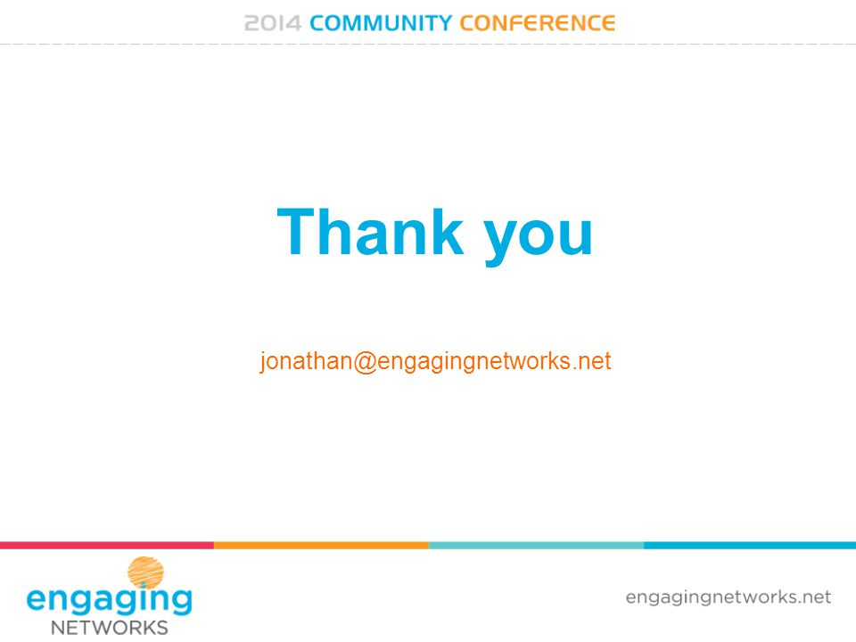 Thank you jonathan@engagingnetworks.net