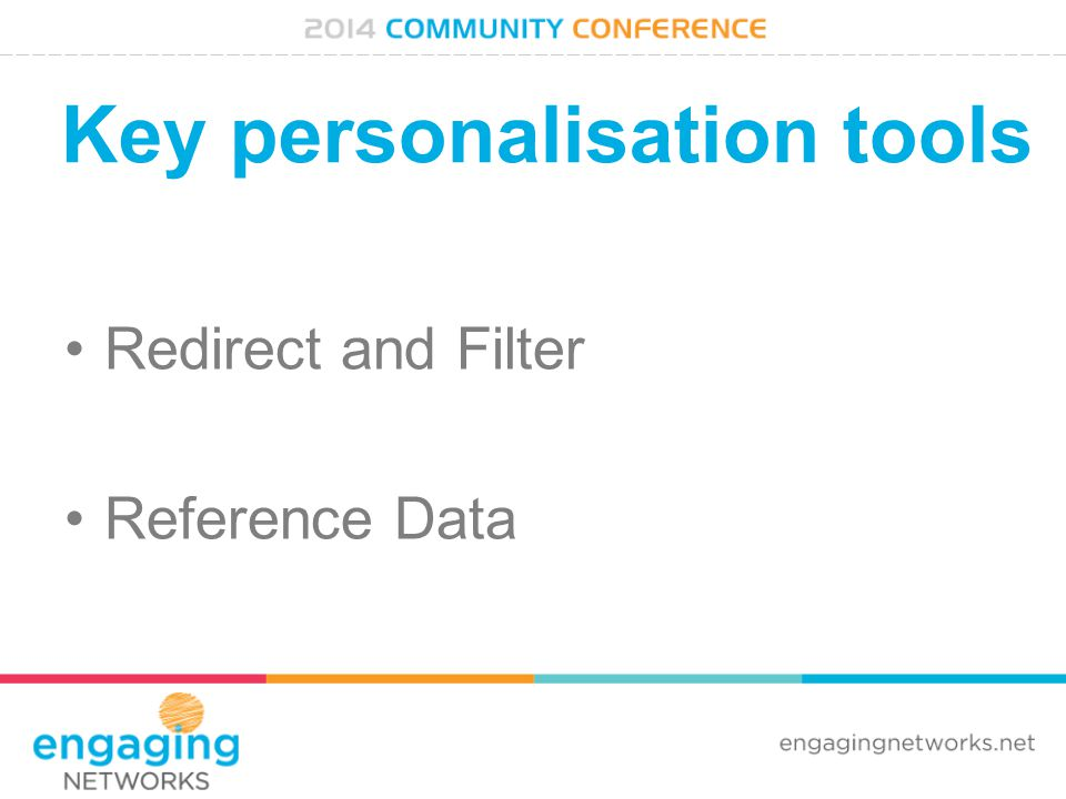 Key personalisation tools Redirect and Filter Reference Data