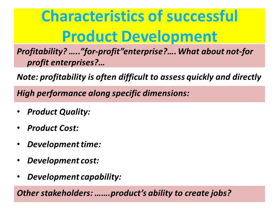 "Characteristics of successful Product Development Profitability? …..""for-profit""enterprise?…. What about not-for profit enterprises?… High performance"