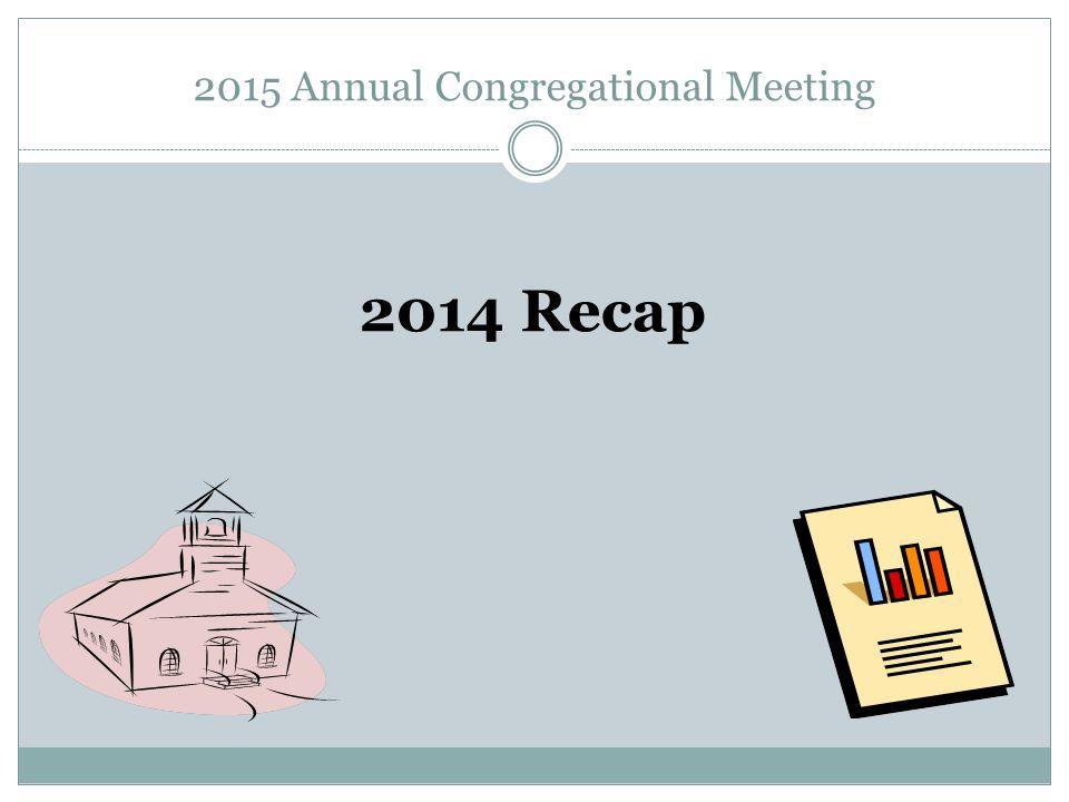2015 Annual Congregational Meeting 2014 Recap