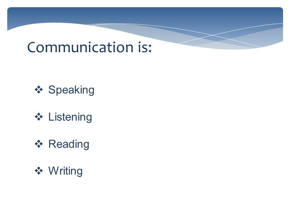  Speaking  Listening  Reading  Writing