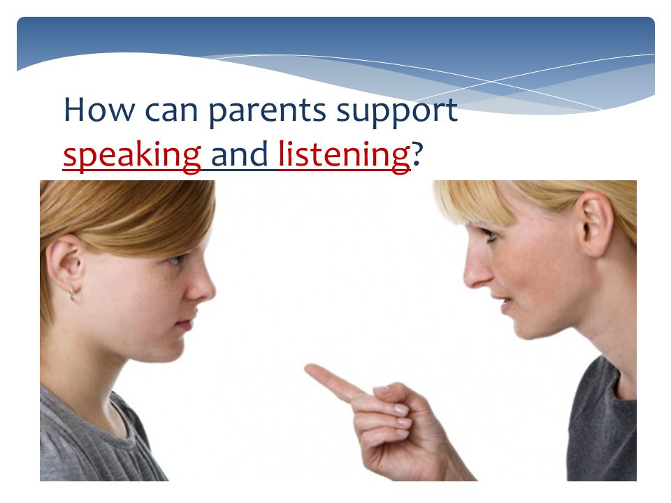 How can parents support speaking and listening
