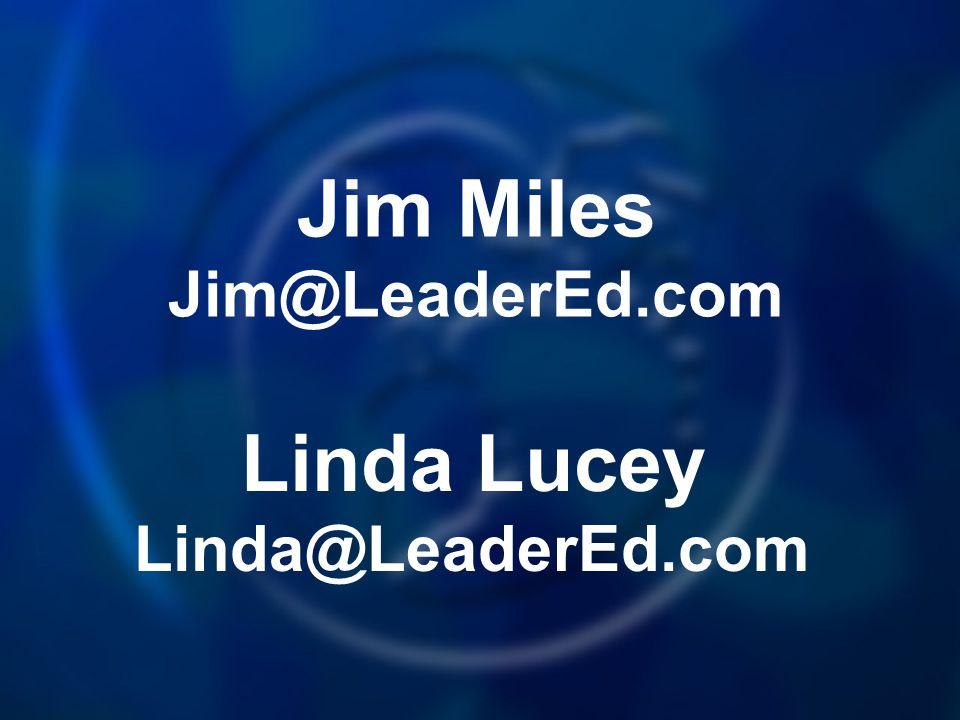 Jim Miles Jim@LeaderEd.com Linda Lucey Linda@LeaderEd.com