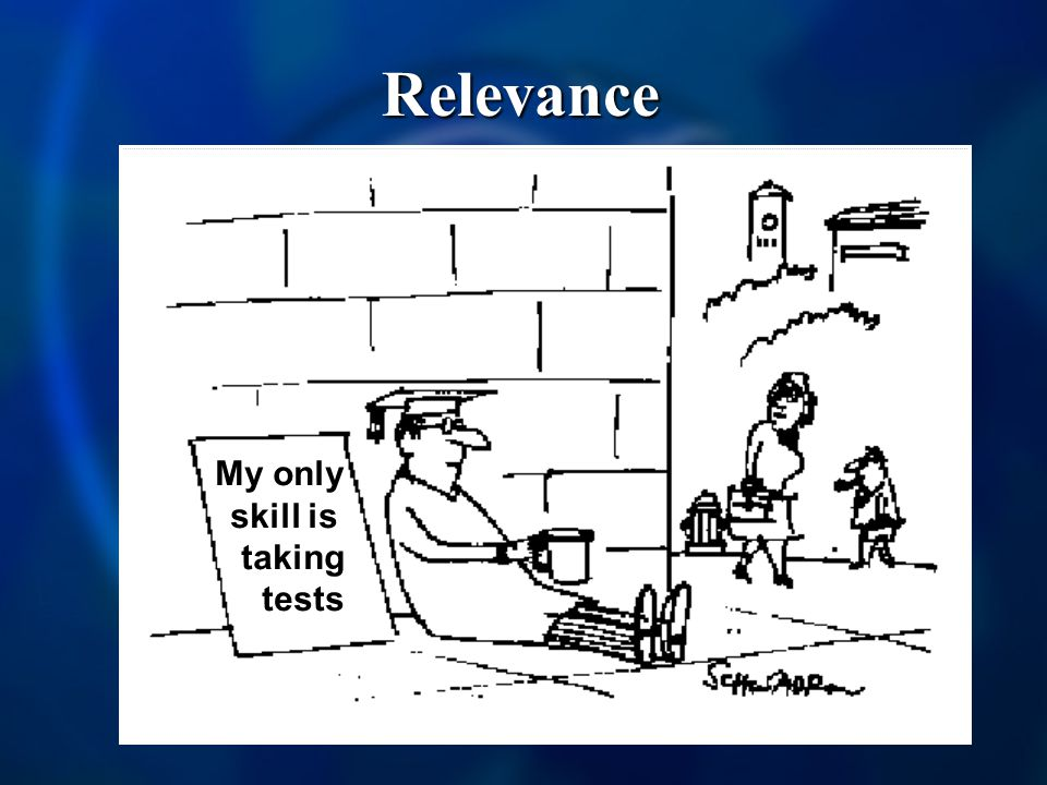 Relevance My only skill is taking tests