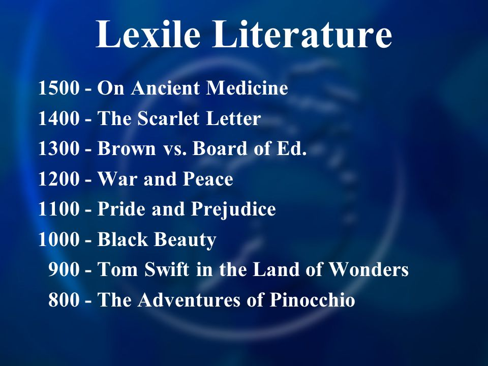 Lexile Literature 1500 - On Ancient Medicine 1400 - The Scarlet Letter 1300 - Brown vs.